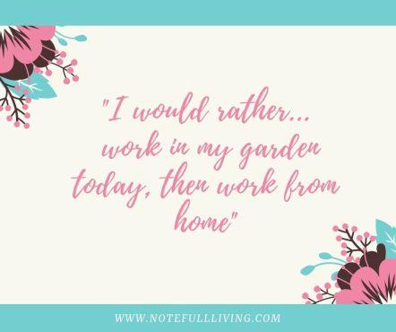 Quote - Gardening verses Working