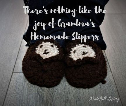 There's nothing like the joy of Grandma's Homemade Slippers